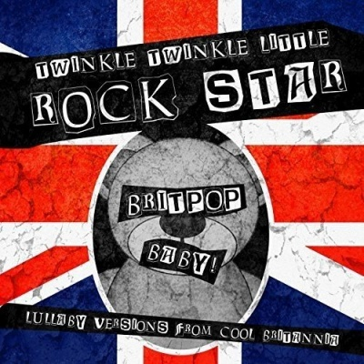 Britpop Baby! Lullaby Versions From Cool Britannia