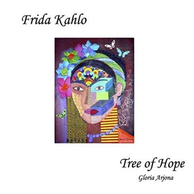 Frida Kahlo: Tree of Hope