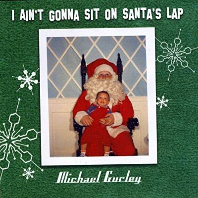 I Ain't Gonna Sit on Santa's Lap