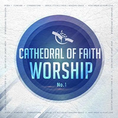Cathedral of Faith Worship No. 1