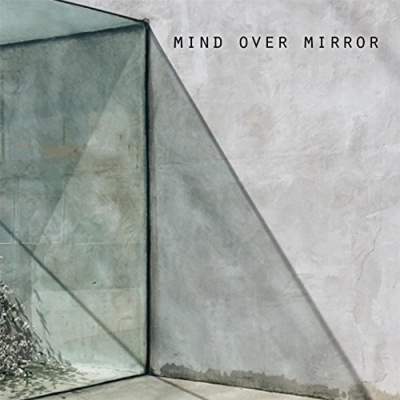 Mind Over Mirror