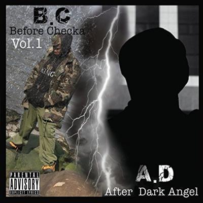 B.C.A.D.: Before Checka After Dark Angel,, Vol. 1