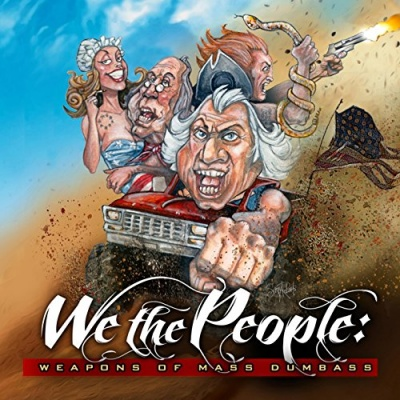 We the People: Weapons of Mass Dumbass