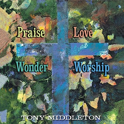 Praise and Love, Wonder and Worship