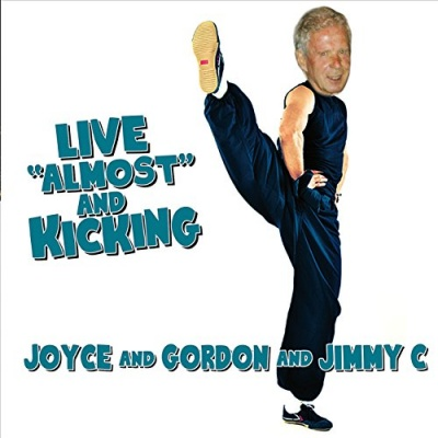 Joyce and Gordon and Jimmy C Live 'Almost' and Kicking