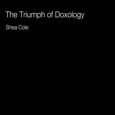 The Triumph of Doxology