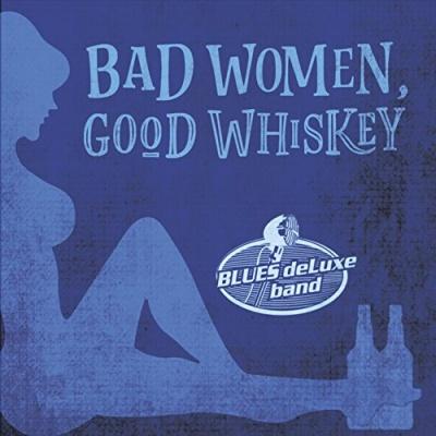 Bad Women Good Whiskey