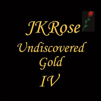 Jkrose: Undiscovered Gold IV