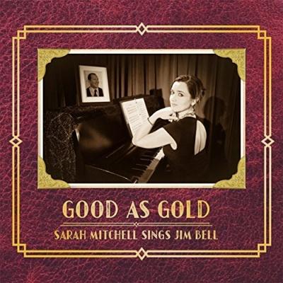 Good as Gold: Sarah Mitchell Sings Jim Bell