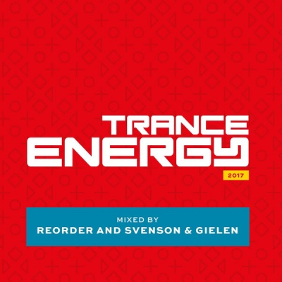 Trance Energy 2017: Mixed by Reorder & Svenson & Gielen