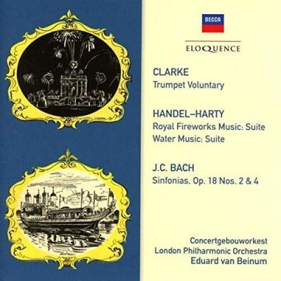 Clarke: Trumpet Voluntary; Handel-Harty: Royal Fireworks Music Suite; Water Music Suite; J.C. Bach: Sinfonias, Op. 18 Nos. 2 & 4