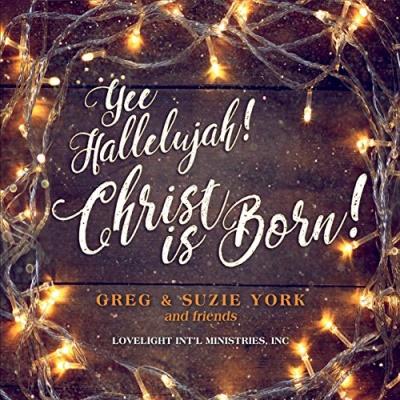 Yee-Hallelujah Christ Is Born