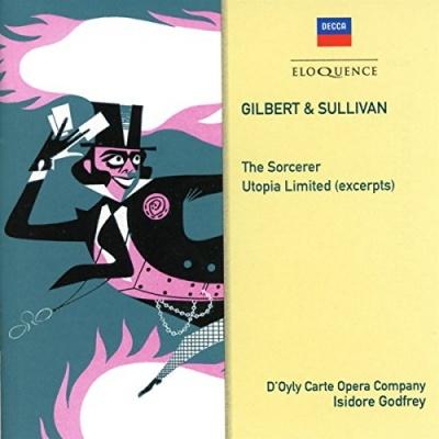 Gilbert & Sullivan: The Sorcerer; Utopia Limited (Excerpts)