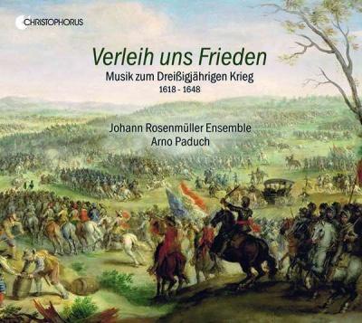 Verleih uns Frieden: Musik zum Dreißigjährigen Krieg