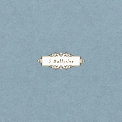 3 Ballades