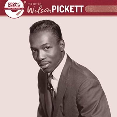 Drop the Needle: Best of Wilson Pickett