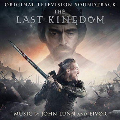 The Last Kingdom [Original Television Soundtrack]