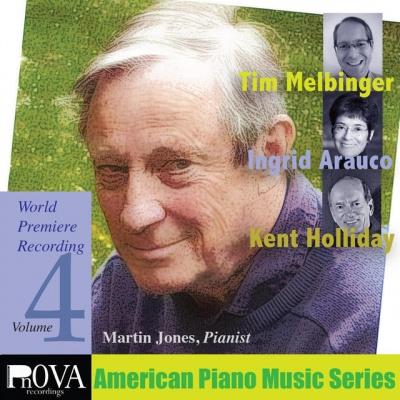 American Piano Series, Vol. 4: Tim Melbinger, Ingrid Arauco, Kent Holliday