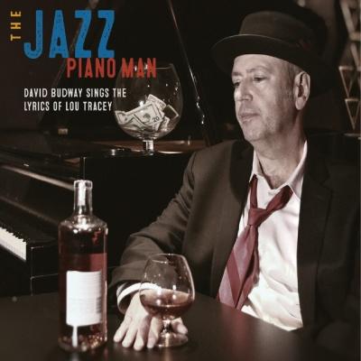 The Jazz Piano Man: David Budway Sings the Lyrics of Lou Tracey