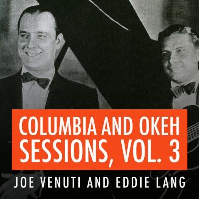 Joe Venuti and Eddie Lang Columbia and Okeh Sessions, Vol. 4
