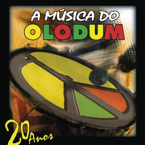 A Musica Do Olodum: 20 Anos