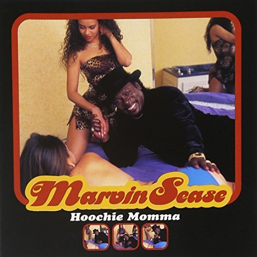 Hoochie Momma Marvin Sease Songs Reviews Credits Allmusic Stream hoochie mama by miré from desktop or your mobile device. hoochie momma marvin sease songs