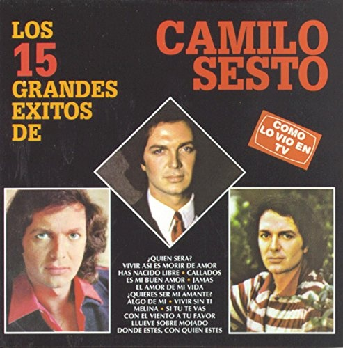 Los 15 Grandes Exitos de Camilo Sesto