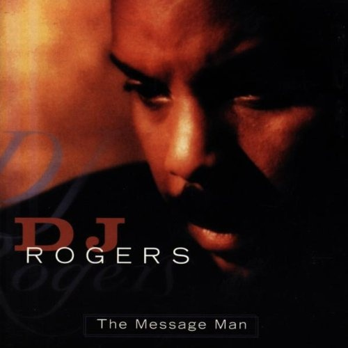 The Message Man: The Best of DJ Rogers