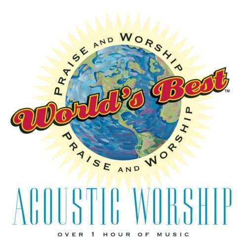 The World's Best Praise & Worship: Acoustic Worship