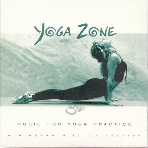 Yoga Zone: Music for Yoga Practice