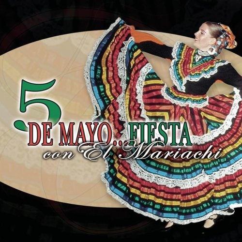 Cinco de Mayo: Fiesta Con el Mariachi