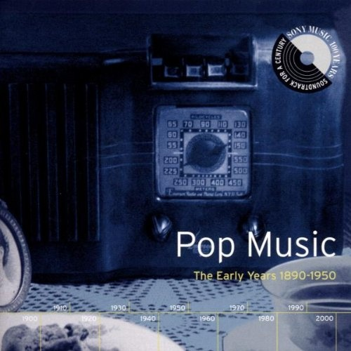 Pop Music: The Early Years 1890-1950 - Various Artists