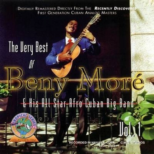 The Very Best of Beny Moré & His All Star Afro Cuban Big Band, Vol. 1