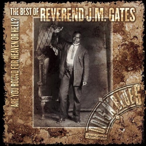 Are You Bound for Heaven or Hell: The Best of Reverend J.M. Gates