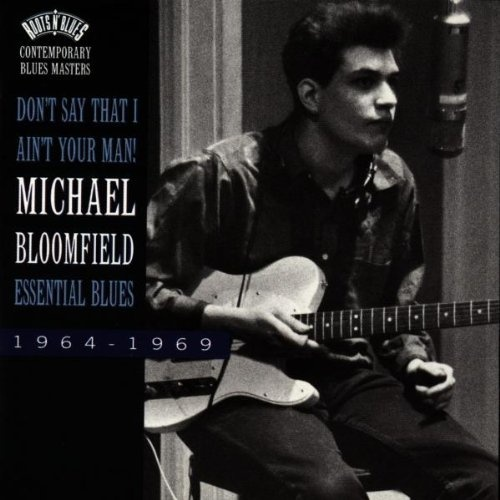 Don't Say That I Ain't Your Man: Essential Blues 1964-1969