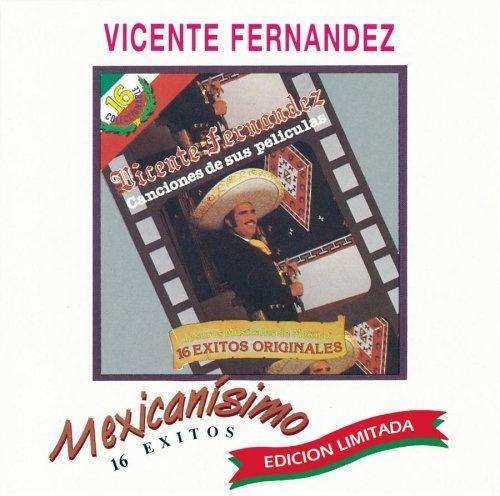 Canciones De Sus Pelicula Vicente Fernández Songs Reviews