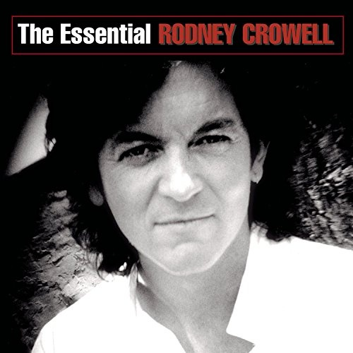 The Essential Rodney Crowell