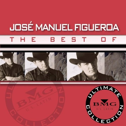 The Best of Jose Manuel Figueroa: Ultimate Collection