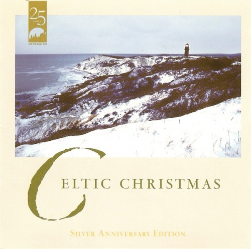 Celtic Christmas: Silver Anniversary Edition