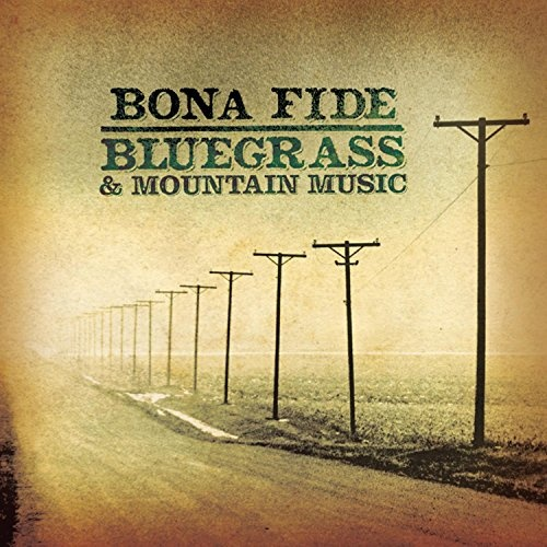 Bona Fide Bluegrass Mountain Music