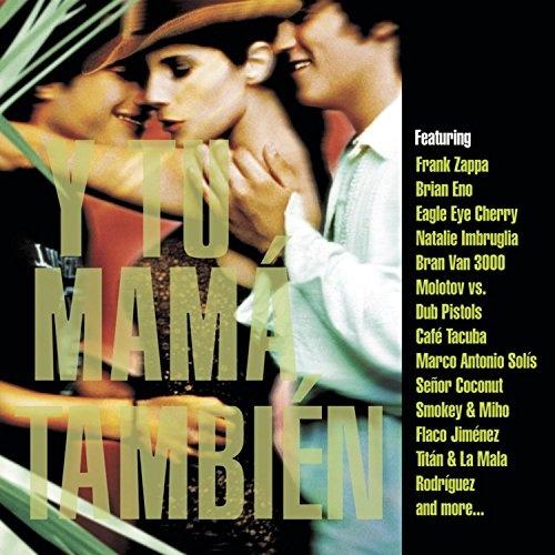Y Tu Mamá También [Volcano] - Original Soundtrack | Songs ... Y Tu Mama Tambien