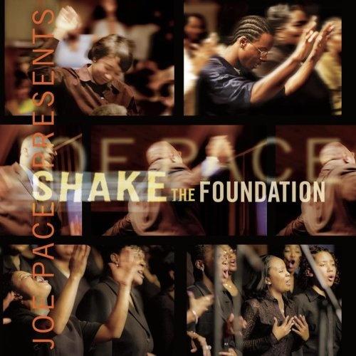 Joe Pace Presents: Shake the Foundation