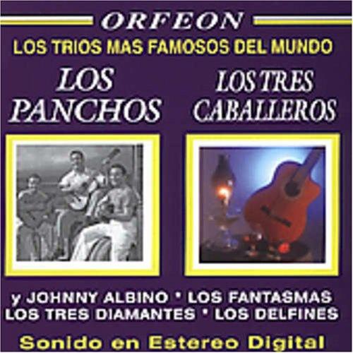 Los Trios Mas Famosos del Mundo [w/Los Panchos/Los Tres Caballeros]