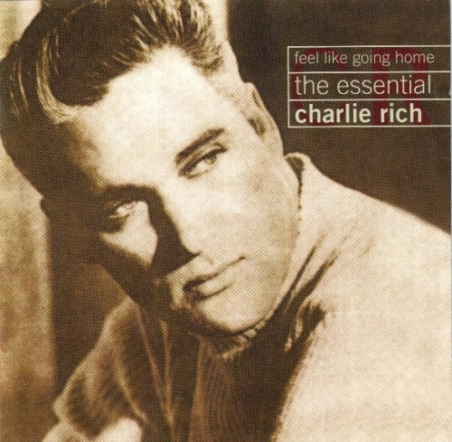 Feel Like Going Home: The Essential Charlie Rich