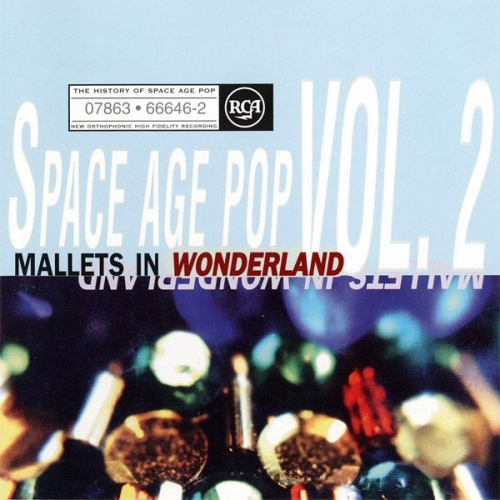 The History of Space Age Pop, Vol. 2: Mallets in Wonderland