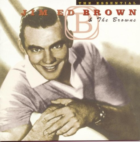The Essential Jim Ed Brown & the Browns