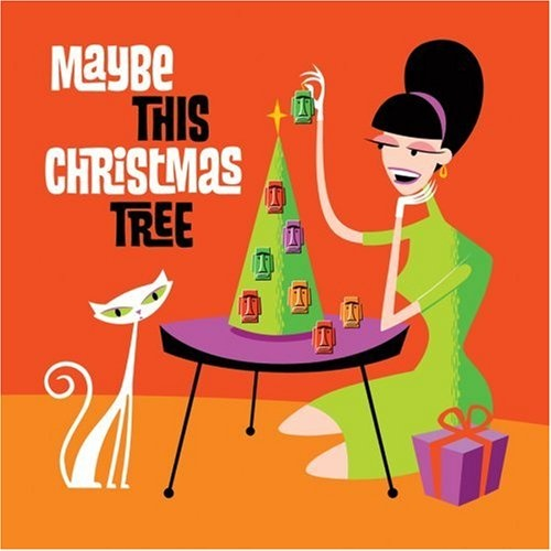 Maybe This Christmas Tree - Various Artists | Songs, Reviews ...