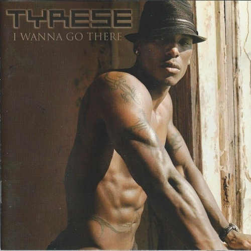 Tyrese i wanna go there mp3 download.