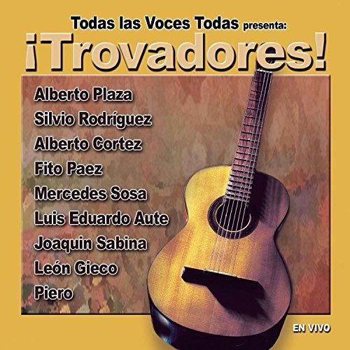 Todas Las Voces Todas Presents: Trovadores!