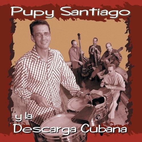 Pupy Santiago y la Descarga Cubana
